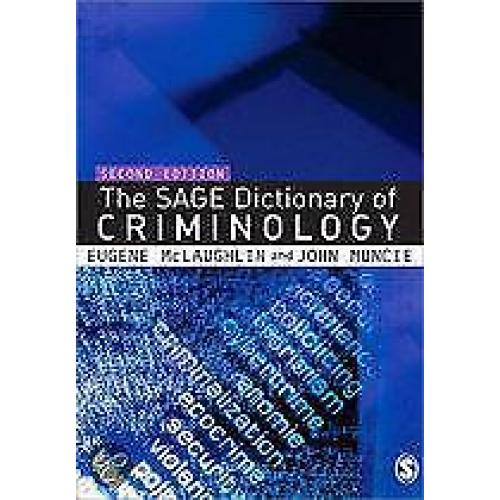The Sage Dictionary Of Criminology 9781412910866